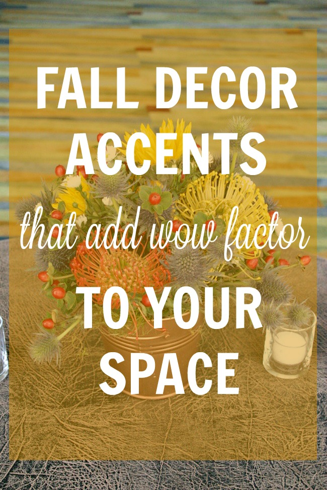 fall decor accents that add wow factor to your space